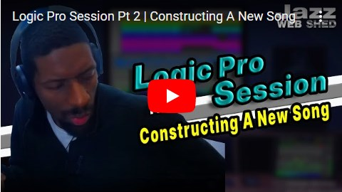 Logic Pro Session Pt 2 | Constructing A New Song
