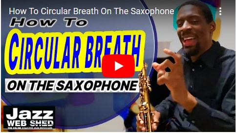 How To Circular Breath On The Saxophone