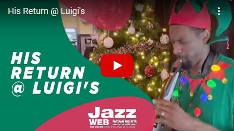 His Return @ Luigi's