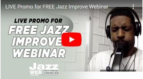 LIVE Promo for FREE Jazz Improve Webinar