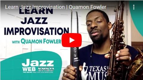 Learn Jazz Improvisation | Quamon Fowler