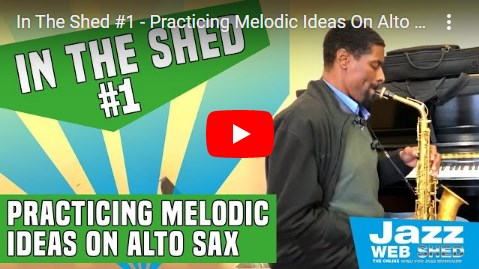 In The Shed #1 – Practicing Melodic Ideas On Alto Sax (Waiting For You – Single)