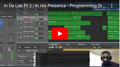 In Da Lab Pt 2 | In His Presence – Programming Drums