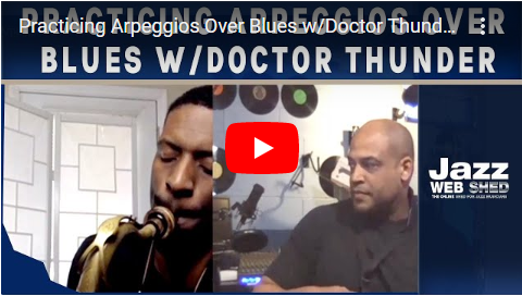 Practicing Arpeggios Over Blues w/Doctor Thunder
