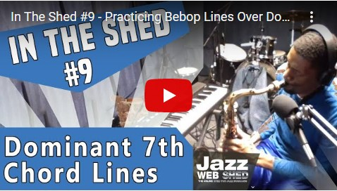 In The Shed #9 – Practicing Bebop Lines Over Dominant 7th Chord – Tenor Sax