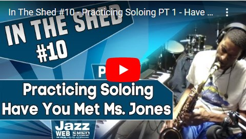 In The Shed #10 – Practicing Soloing PT 1 – Have You Met Miss Jones