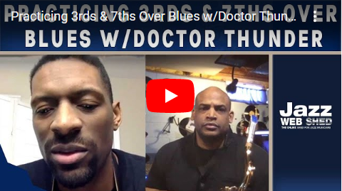 Practicing 3rds & 7ths Over Blues w/Doctor Thunder