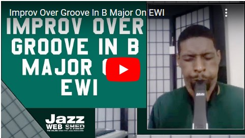 Improv Over Groove In B Major On EWI