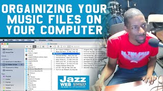 Orgainizing Your Music Files On Your Computer