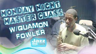 Q & A w/Quamon Fowler | 5-11-2020 Monday Master Class