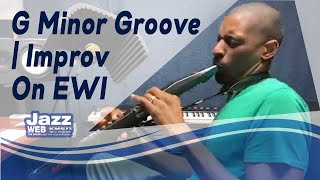 G Minor Groove | Improv On EWI