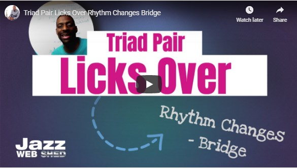 Triad Pair Licks Over Rhythm Changes Bridge