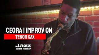 Ceora | Improv On Tenor Sax