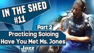 In The Shed #11 – Practicing Soloing PT 2 – Have You Met Miss Jones