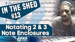 IN THE SHED #13 – Notating 2 and 3 Note Enclosures