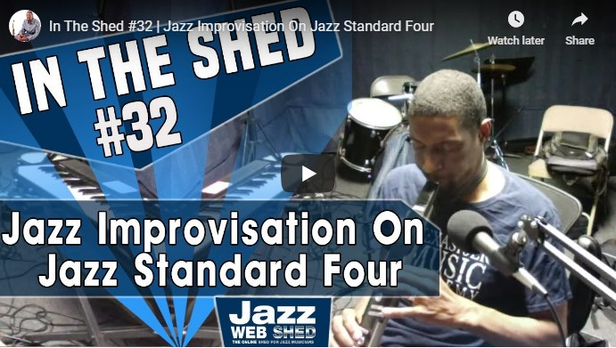 In The Shed #32 | Jazz Improvisation On Jazz Standard Four