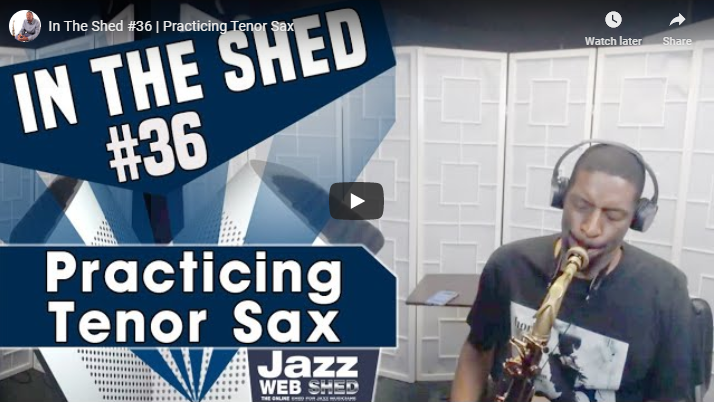 In The Shed #36 | Practicing Tenor Sax