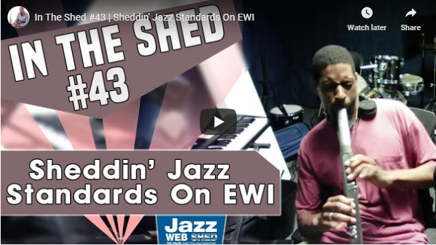 In The Shed #43 |  Sheddin' Jazz Standards On EWI