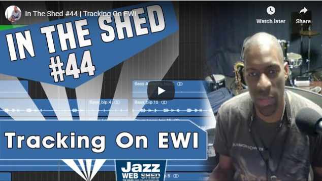 In The Shed #44 | Tracking On EWI