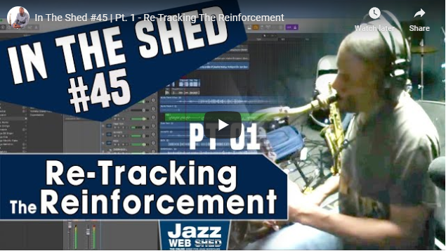 In The Shed #45 | Pt. 1 – Re-Tracking The Reinforcement