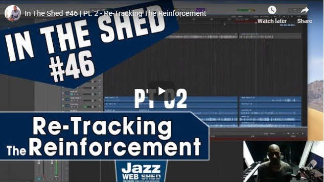 In The Shed #46 | Pt. 2 – Re-Tracking The Reinforcement