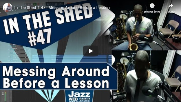 In The Shed # 47 | Messing Around Before a Lesson