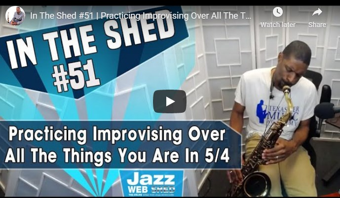 In The Shed #51 | Practicing Improvising Over All The Things You Are In 5/4
