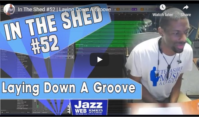 In The Shed #52 | Laying Down A Groove