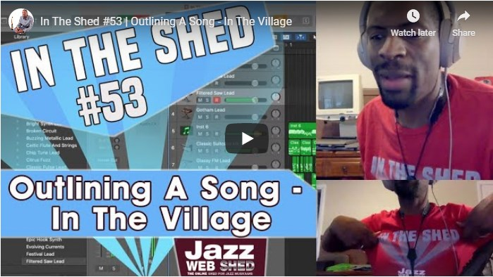 In The Shed #53 | Outlining A Song – In The Village