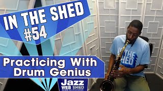 In The Shed #54 | Practicing With Drum Genius