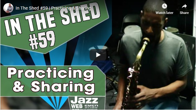 In The Shed #59 | Practicing & Sharing