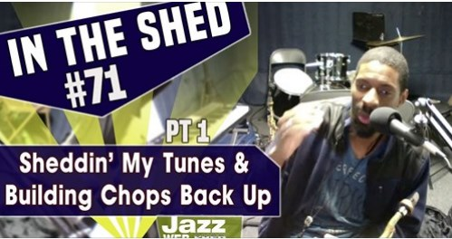 In The Shed #71 | Sheddin' My Tunes & Building Chops Back Up PT 1